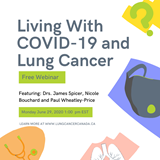 Living with COVID-19 and Lung Cancer